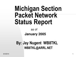 Michigan Section Packet Network Status Report    By: Jay Nugent  WB8TKL           WB8TKLARRL