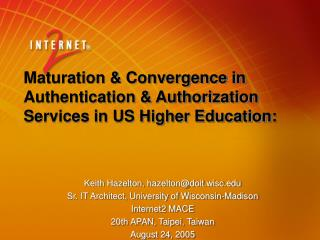 Maturation  Convergence in Authentication  Authorization Services in US Higher Education: