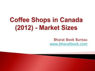 Coffee Shops in Canada (2012) - Market Sizes