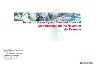 Impact of Capacity and Demand Forecast Modifications on the Revenue: An Example
