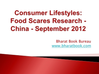 Consumer Lifestyles: Food Scares Research - China - September 2012