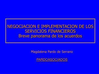 NEGOCIACION E IMPLEMENTACION DE LOS SERVICIOS FINANCIEROS  Breve panorama de los acuerdos