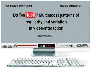 FCP Doctoral Presentation    Institute of Education