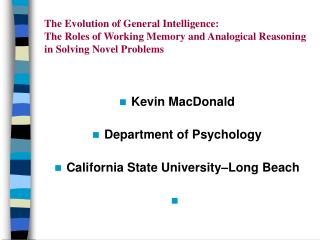 The Evolution of General Intelligence:  The Roles of Working Memory and Analogical Reasoning in Solving Novel Problems