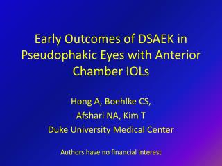 Early Outcomes of DSAEK in Pseudophakic Eyes with Anterior Chamber IOLs