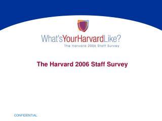 The Harvard 2006 Staff Survey