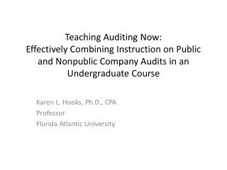 Teaching Auditing Now: Effectively Combining Instruction on Public and Nonpublic Company Audits in an Undergraduate Cour