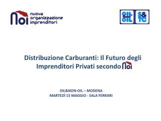 OILNon-Oil   Modena  Marted  15 Maggio - Sala Ferrari