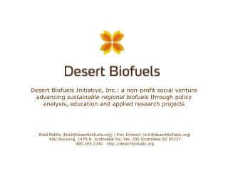Desert Biofuels Initiative, Inc.: a non-profit social venture advancing sustainable regional biofuels through policy ana