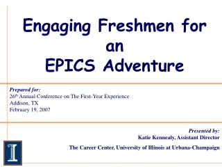 Engaging Freshmen for an  EPICS Adventure