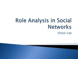 Role Analysis in Social Networks