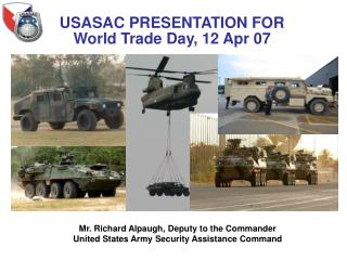 Mr. Richard Alpaugh, Deputy to the Commander United States Army Security Assistance Command