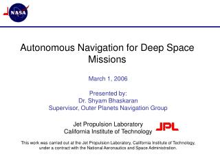 Autonomous Navigation for Deep Space Missions
