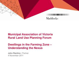 Municipal Association of Victoria Rural Land Use Planning Forum  Dwellings in the Farming Zone   Understanding the Nexus