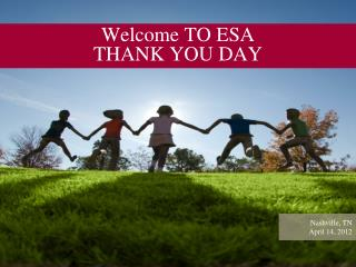 Welcome TO ESA  THANK YOU DAY