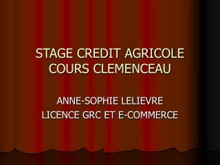 STAGE CREDIT AGRICOLE COURS CLEMENCEAU