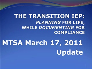 THE TRANSITION IEP:  PLANNING FOR LIFE,  WHILE DOCUMENTING FOR COMPLIANCE