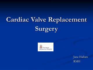Cardiac Valve Replacement Surgery