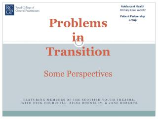 Problems  in  Transition  Some Perspectives