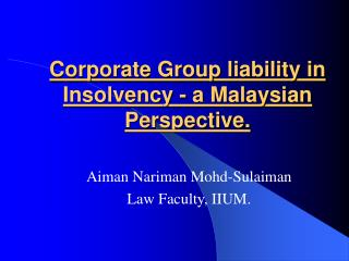 Corporate Group liability in Insolvency - a Malaysian Perspective.