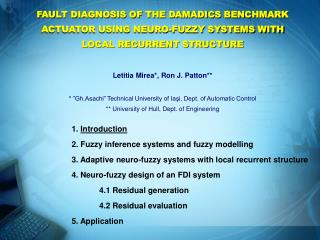 FAULT DIAGNOSIS OF THE DAMADICS BENCHMARK ACTUATOR USING NEURO-FUZZY SYSTEMS WITH LOCAL RECURRENT STRUCTURE  Letitia Mir
