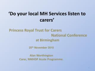 Do your local MH Services listen to carers
