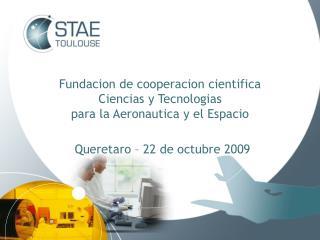 Fundacion de cooperacion cientifica Ciencias y Tecnologias  para la Aeronautica y el Espacio