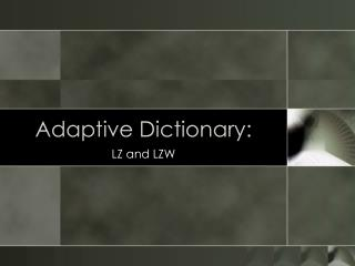 Adaptive Dictionary: