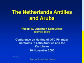 The Netherlands Antilles and Aruba