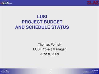Thomas Fornek LUSI Project Manager June 8, 2009