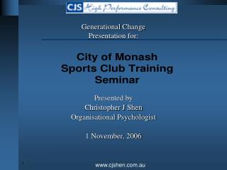 Presented by Christopher J Shen Organisational Psychologist  1 November, 2006