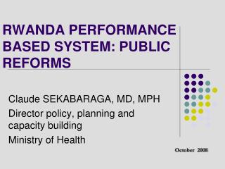 RWANDA PERFORMANCE BASED SYSTEM: PUBLIC REFORMS