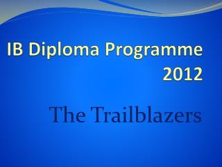 IB Diploma Programme 2012