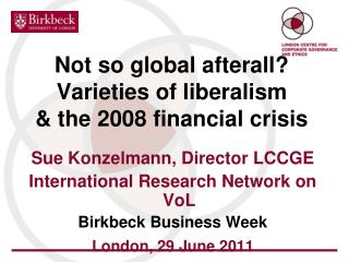 Not so global afterall Varieties of liberalism   the 2008 financial crisis