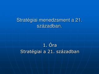Strat giai menedzsment a 21. sz zadban.