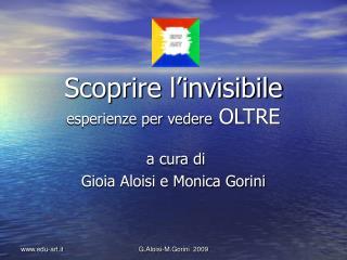 Scoprire l invisibile esperienze per vedere OLTRE