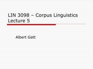 LIN 3098   Corpus Linguistics Lecture 5