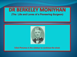 DR BERKELEY MONIYHAN The  Life and Loves of a Pioneering Surgeon