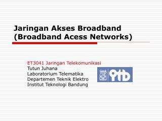 Jaringan Akses Broadband Broadband Acess Networks