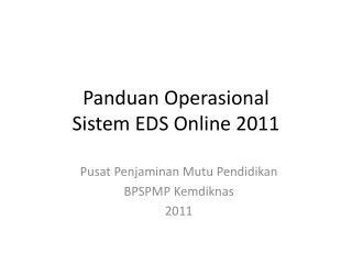 Panduan Operasional Sistem EDS Online 2011