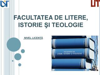 FACULTATEA DE LITERE, ISTORIE SI TEOLOGIE