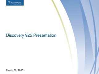 Discovery 925 Presentation