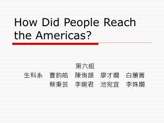 How Did People Reach the Americas