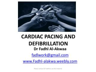 CARDIAC PACING AND DEFIBRILLATION