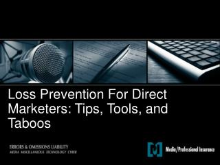 Loss Prevention For Direct Marketers: Tips, Tools, and Taboos