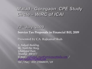 Malad - Goregaon  CPE Study Circle   WIRC of ICAI   12th July, 2009