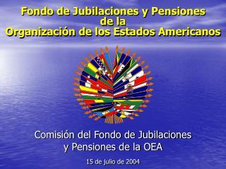 Fondo de Jubilaciones y Pensiones de la Organizaci n de los Estados Americanos