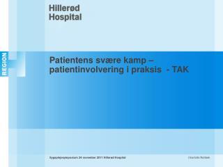 Patientens sv re kamp   patientinvolvering i praksis  - TAK