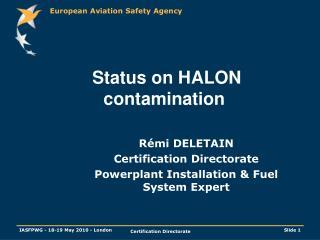 Status on HALON contamination