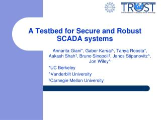 A Testbed for Secure and Robust SCADA systems